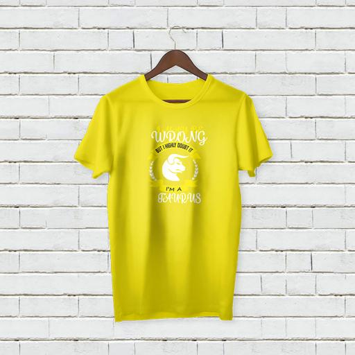 I may be wrong but I highly doubt It - I'm A Taurus Personalised T-Shirt (1).jpg