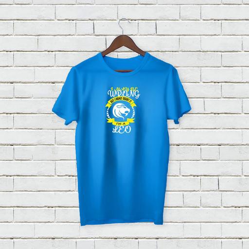 I may be wrong but I highly doubt It - I'm A LEO Personalises T-shirt (2).jpg