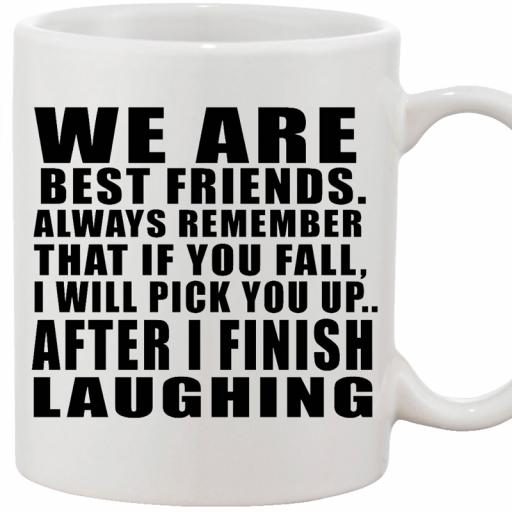 Personalised text funny mug we are best freinds.jpg
