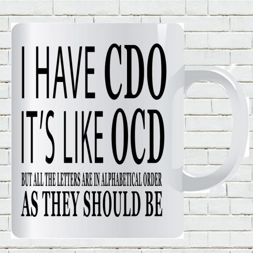 Personalised 'I Have CDO - It's like OCD but in Alphabetical Order' Funny Text Mug.jpg