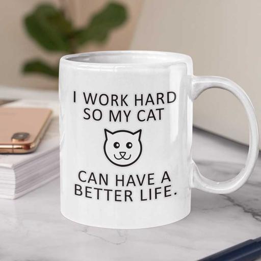 Funny-Quote-mug-I-work-hard-so-My-Cat.jpg