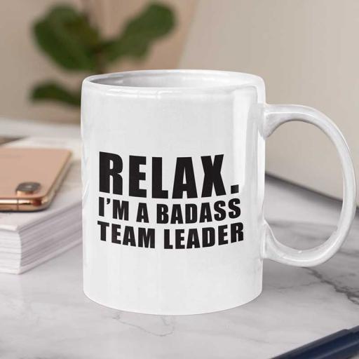 Personalised Funny 'Relax. I am a Badass Team Leader' Mug