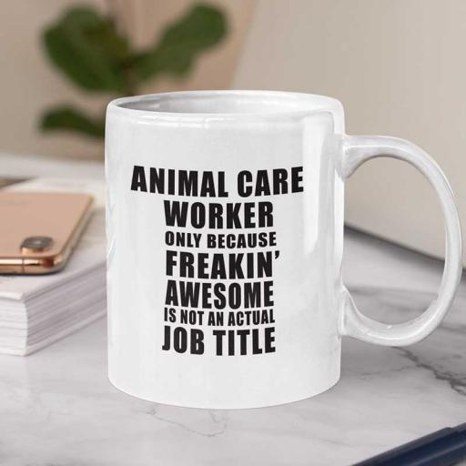 Personalised 'Animal Care Worker Because Freaking Awesome is Not a Job Title' Mug