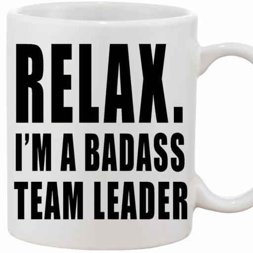 Personalised Funny 'Relax. I am a Badass Team Leader' Mug.jpg