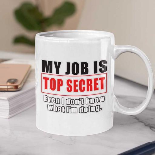 My-Job-is-top-secret-funny-quote-mug.jpg