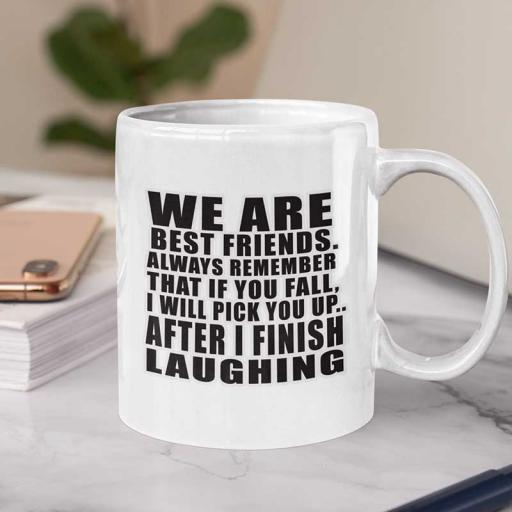 Personalised 'We are Best Friends Always Remember' Funny Text Mug