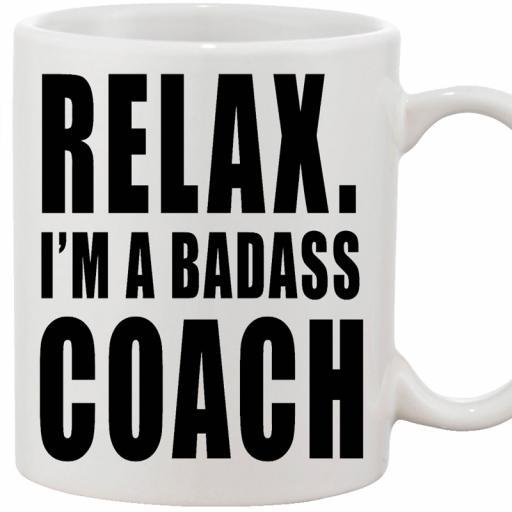 Personalised Funny 'Relax. I am a Badass Coach' Mug.jpg