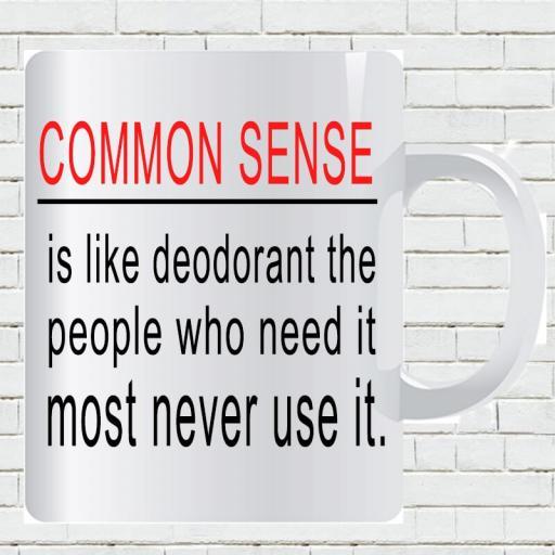 Personalised 'Common Sense is like Deodorant - the People Who Need it Most Never Use it' Mug-min.jpg