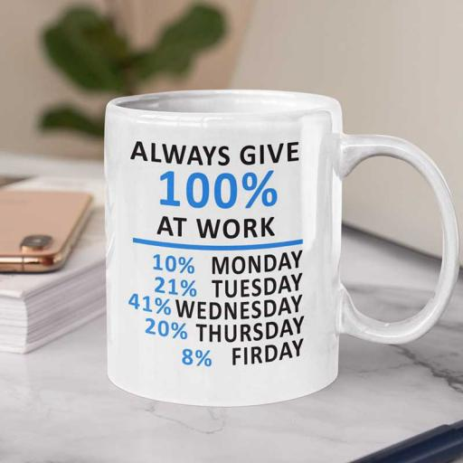Personalised 'Always Give 100% At Work' Funny Quote Mug