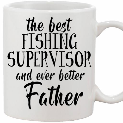 Personalised 'The Best Fishing Supervisor & Even Better Father' Text Mug.jpg
