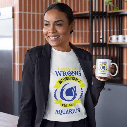Personalised 'I May be Wrong but I Highly Doubt It - I'm an Aquarius' T-Shirt - Add Your Text/Name.