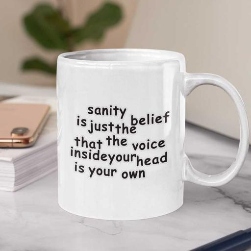 Sanity-is-just-a-belief-that-the-Voice-Quote-Mug.jpg