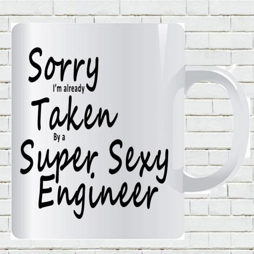 Personalised 'Sorry I'm Already Taken By a Super Sexy engineer' Funny Text Mug-min.jpg