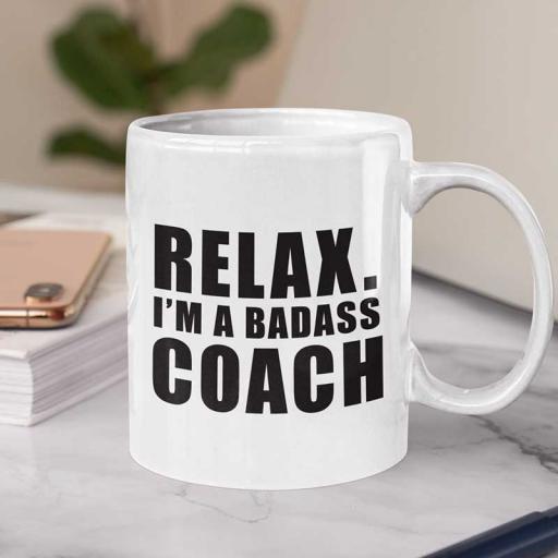 Personalised Funny 'Relax. I am a Badass Coach' Mug