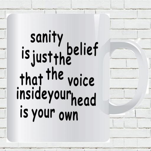 Personalised 'Sanity is the Belief that the Voice inside Your Head is Your Own' Mug-min.jpg