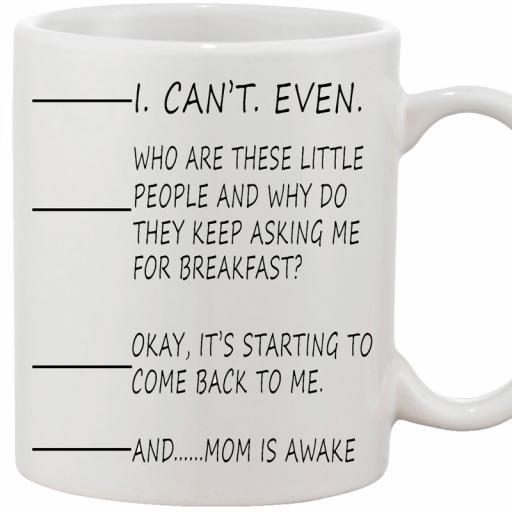 Personalised 'I Can't Even...And Mum is Awake' Mug.jpg