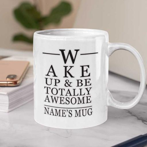 Wake-up-and-by-awesome-quote-mug.jpg