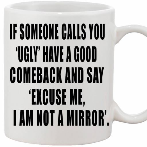Personalised 'If Someone Calls You Ugly' Mug.jpg