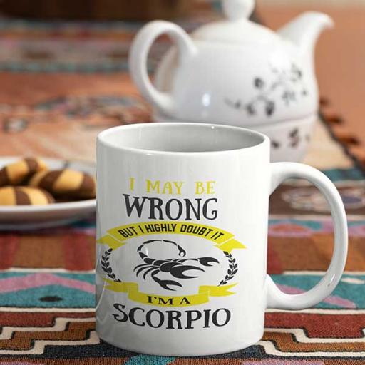 I May be Wrong but I Highly Doubt It - I'm a Scorpio - Personalised Mug