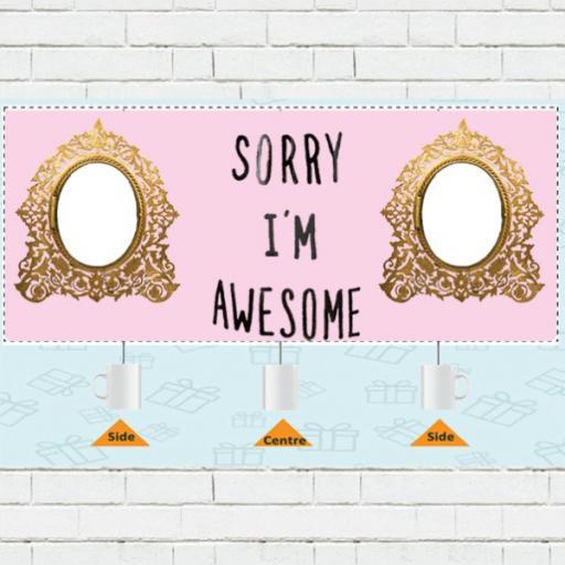 'Sorry I'm Awesome' Personalised Photo Mug - Pink