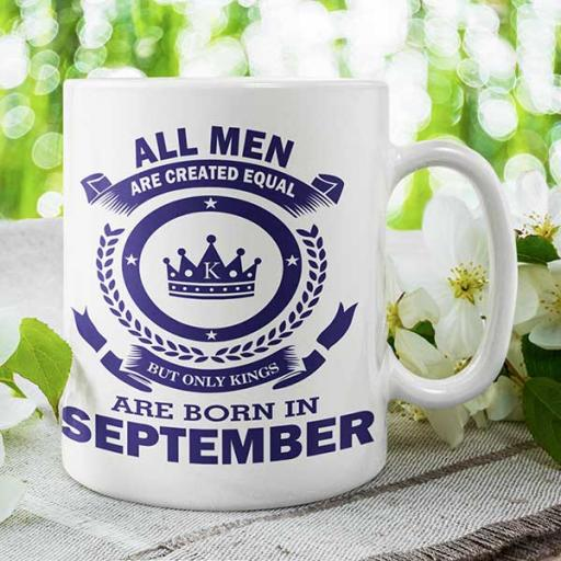 All Men are Created Equal But Only Kings are Born in September - Birthday Mug