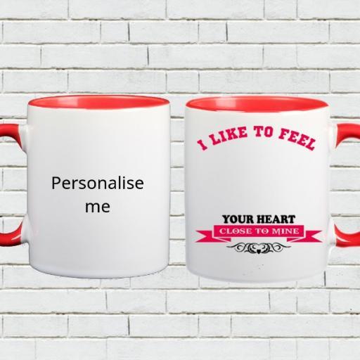 'I Like to Feel Your Heart' - Personalised Colour Inside Mug