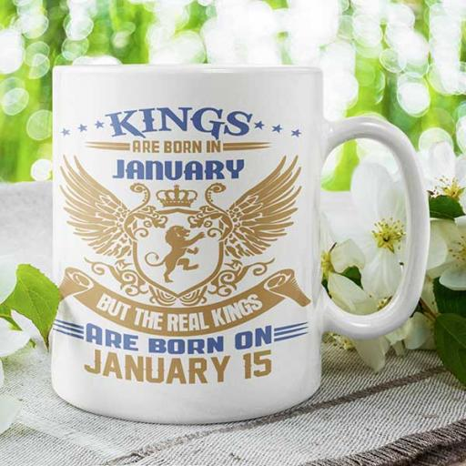 Kings are Born in January But the Real Kings are Born on DATE - Birthday Mug
