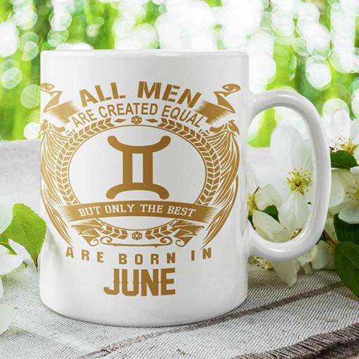 All Men are Created Equal But Only Best are Born in June - Birthday Personalised Mug