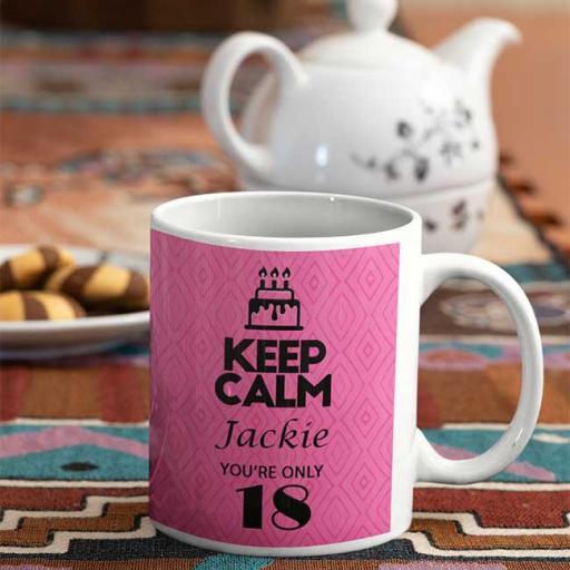 Keep Calm You're Only 18 - Personalised Birthday Mug - Pink Diamond