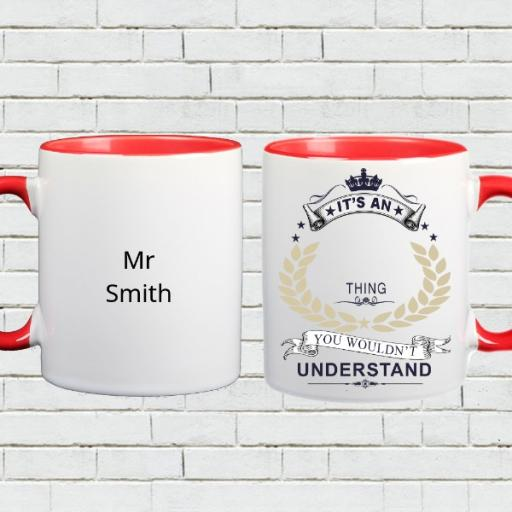 Personalised Colour Inside Mug - It's a (Your Name) Thing, You Wouldn't Understand