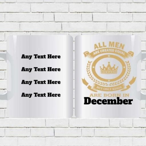All Men are Created Equal But Only Kings are Born in (MONTH) - Birthday Mug