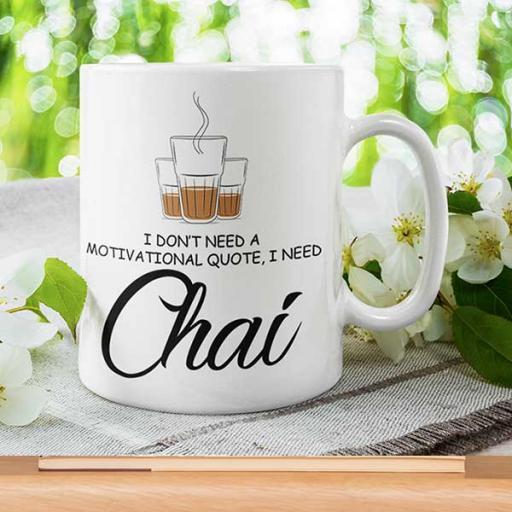 'I Don't Need a Motivational Quote, I Need Chai' - Personalised Mug
