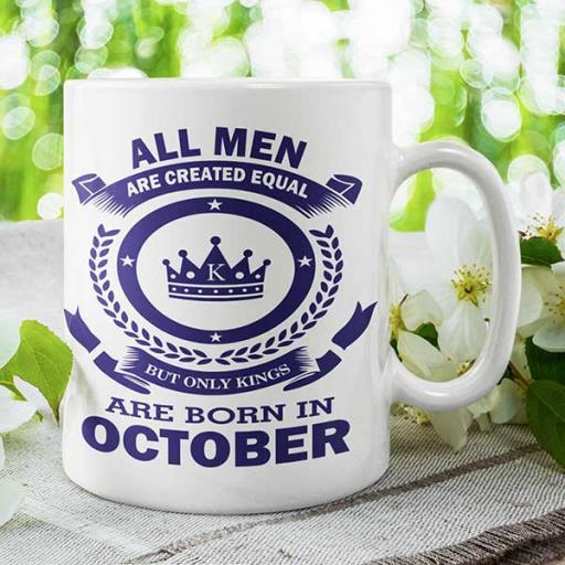 All Men are Created Equal But Only Kings are Born in October - Birthday Mug