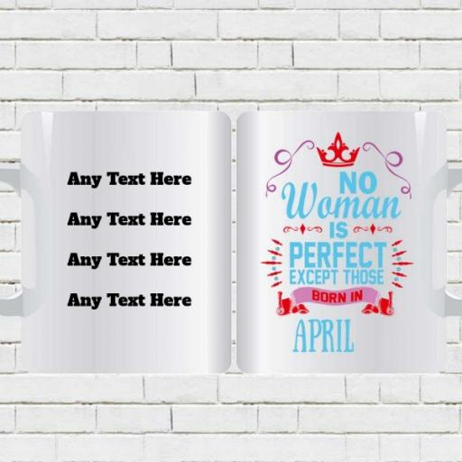 'No Woman is Perfect Except Those Born in April' Birthday Mug