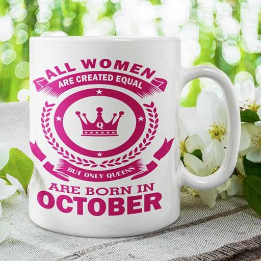 All Women are Created Equal But Only Queens are Born in (Month) - Personalised Mug