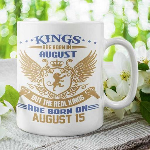 Kings are Born in August But the Real Kings are Born on DATE - Birthday Mug