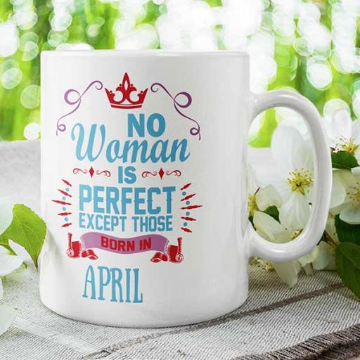 'No Woman is Perfect Except Those Born in (MONTH)' Birthday Mug