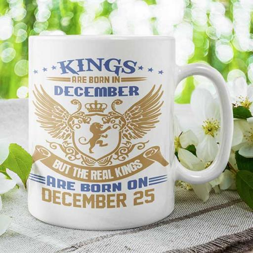 Kings are Born in December But the Real Kings are Born on DATE - Birthday Mug