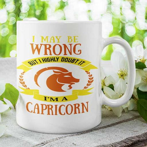 I may be wrong but I highly doubt It - I'm A Capricorn Personalised Mug