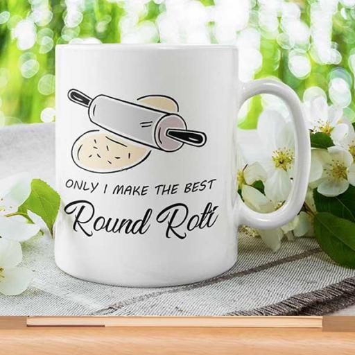 Personalised Funny 'Only I Make the Best Round Roti' Desi Mug