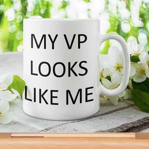 Personalised 'My VP Looks Like Me' Mug - Add Text