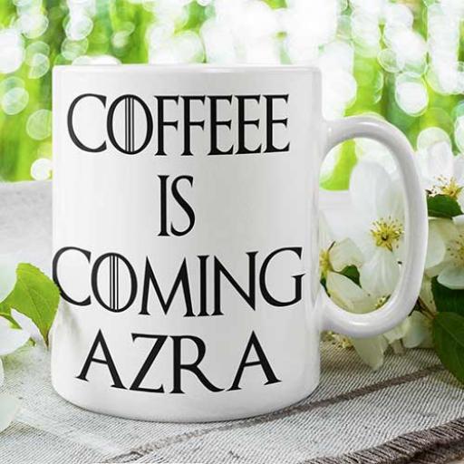 Personalised-Coffee-is-Coming-Mug.jpg